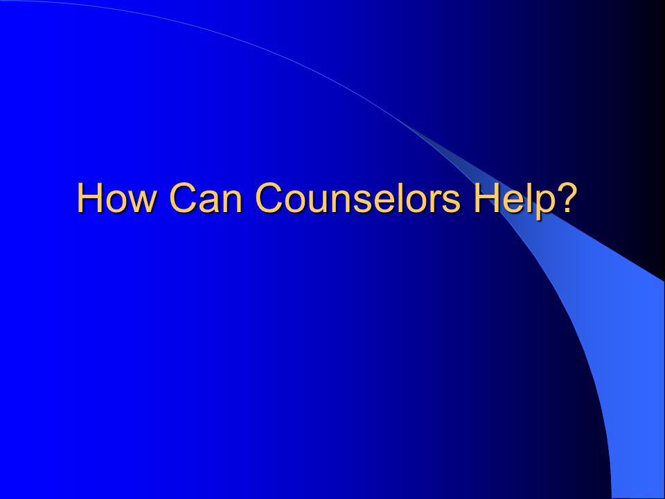 How Can Counselors Help