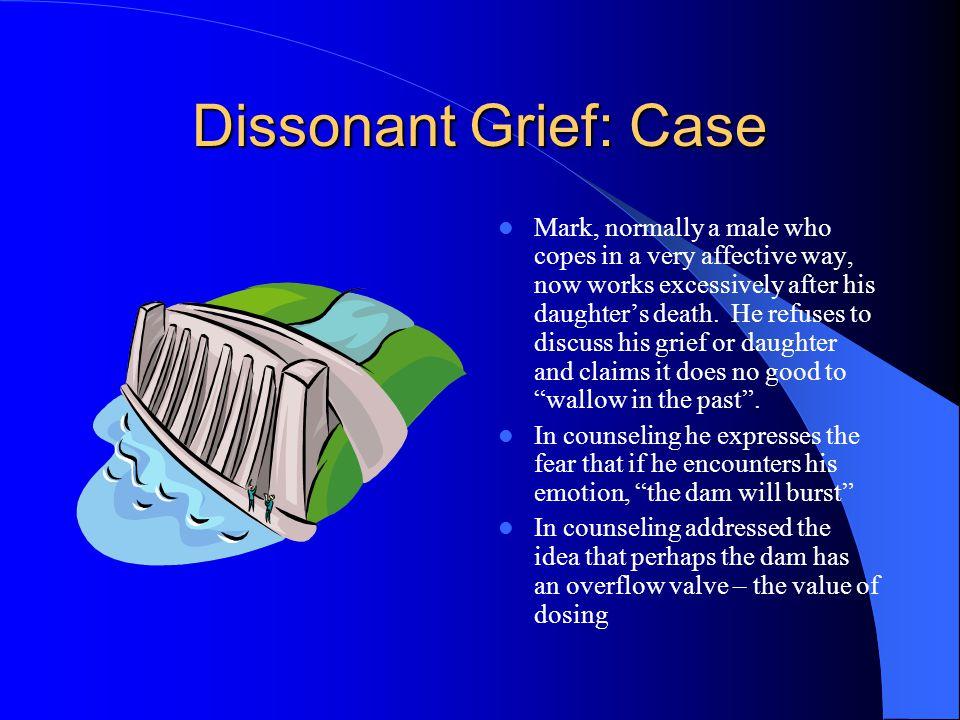 Dissonant Grief: Case