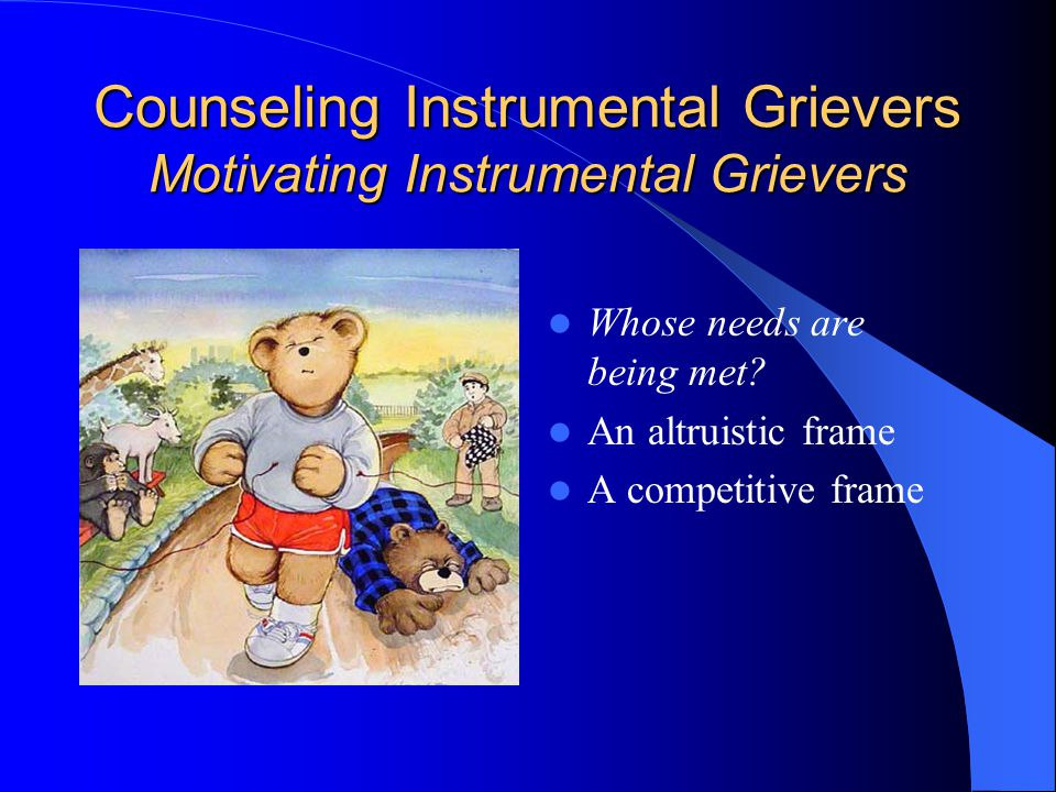 Counseling Instrumental Grievers Motivating Instrumental Grievers
