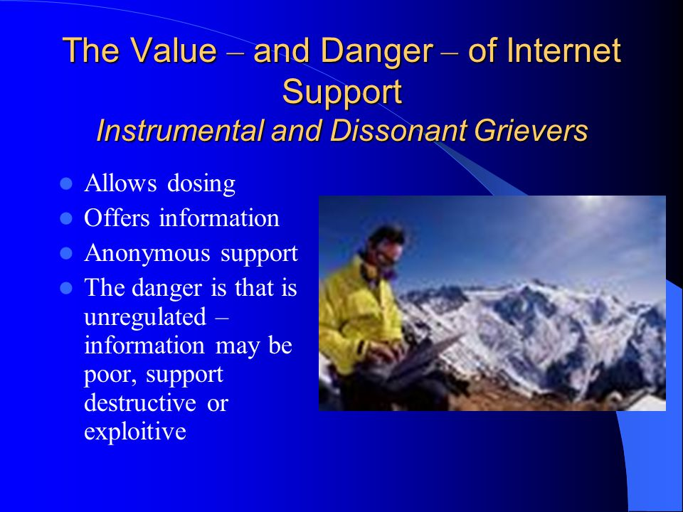 The Value – and Danger – of Internet Support Instrumental and Dissonant Grievers