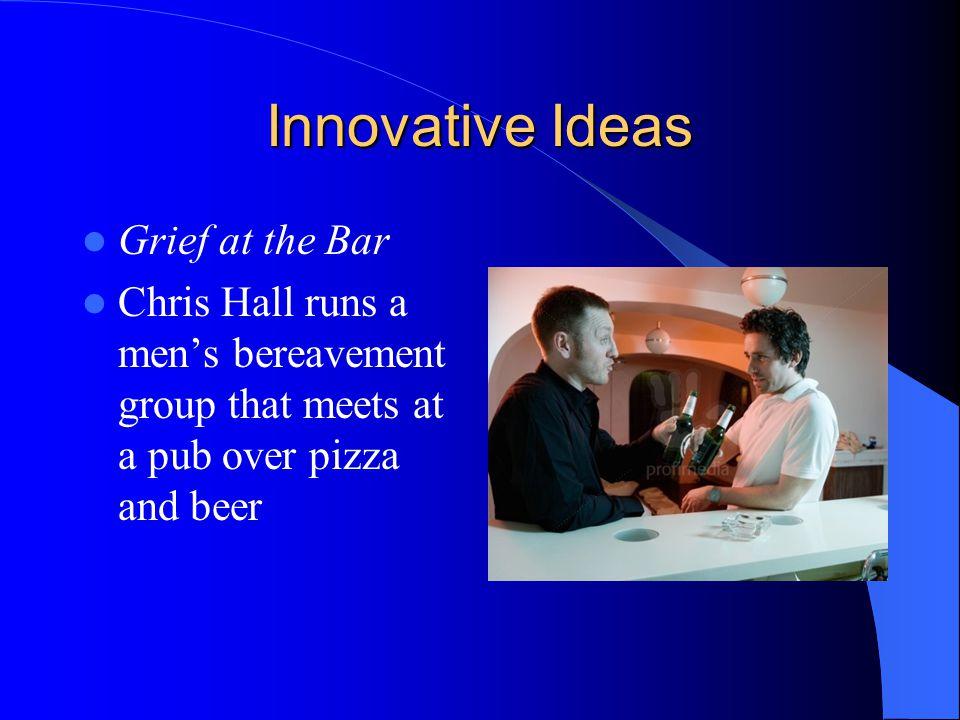 Innovative Ideas Grief at the Bar