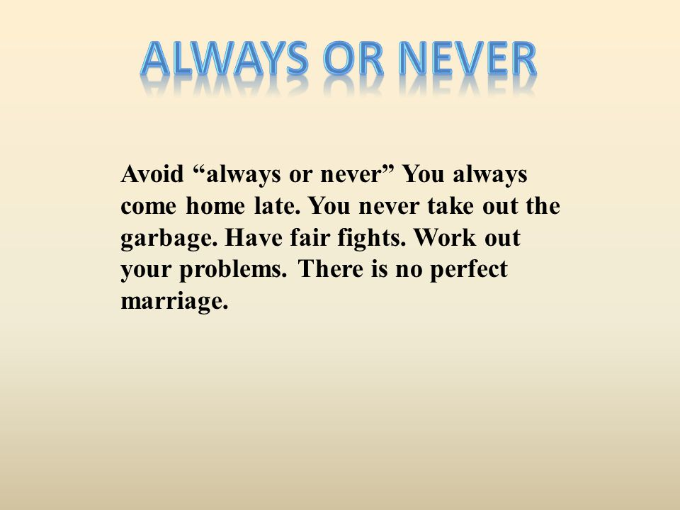 Always or never