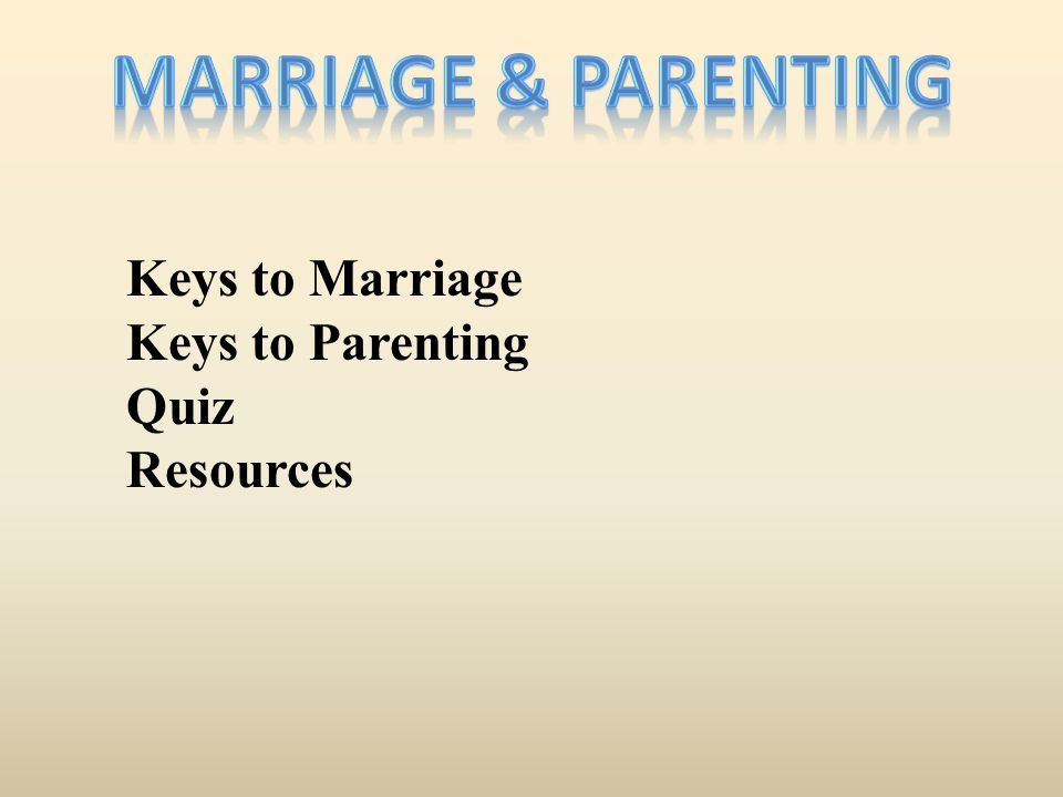 Marriage & Parenting Keys to Marriage Keys to Parenting Quiz Resources