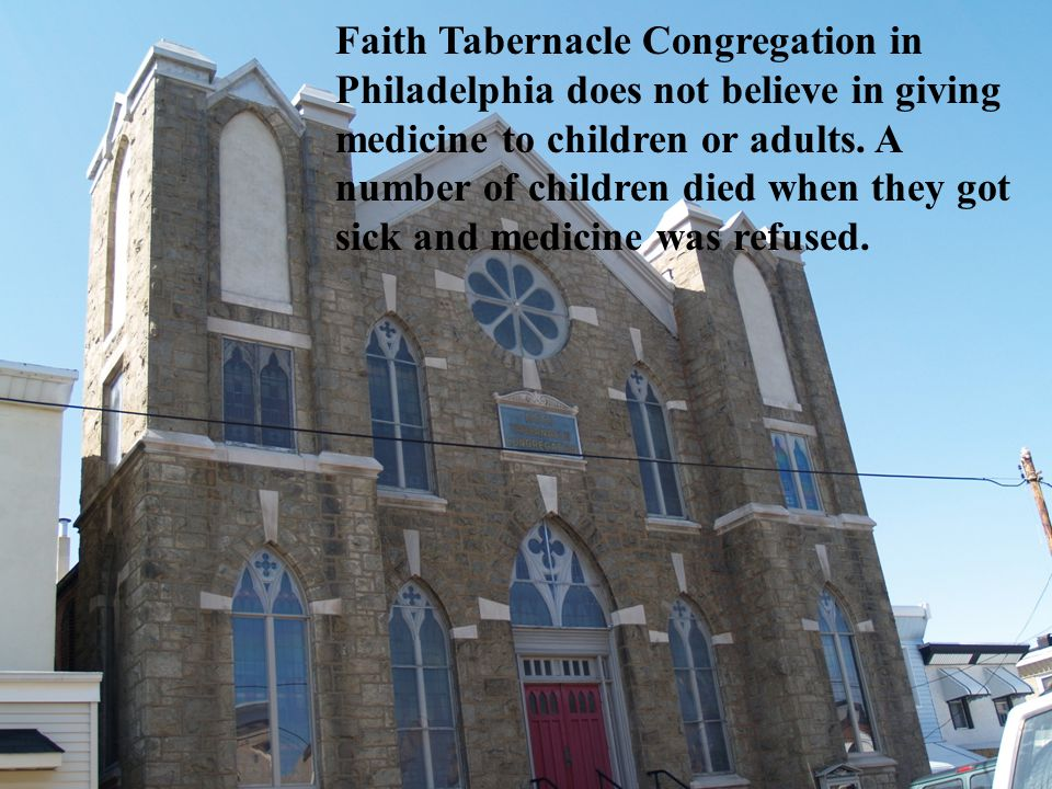 Faith Tabernacle Congregation in Philadelphia does not believe in giving medicine to children or adults.