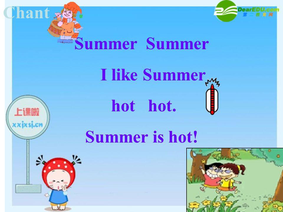 Summer Summer hot hot. Summer is hot!