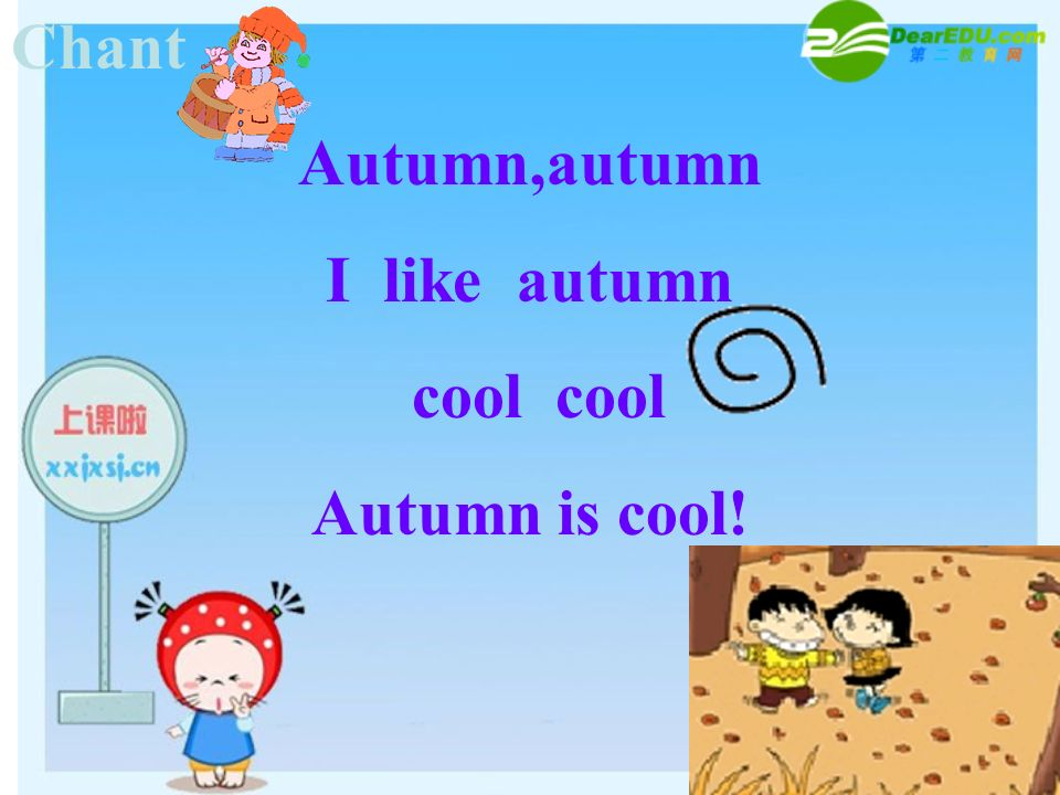 Autumn,autumn I like autumn cool cool Autumn is cool!