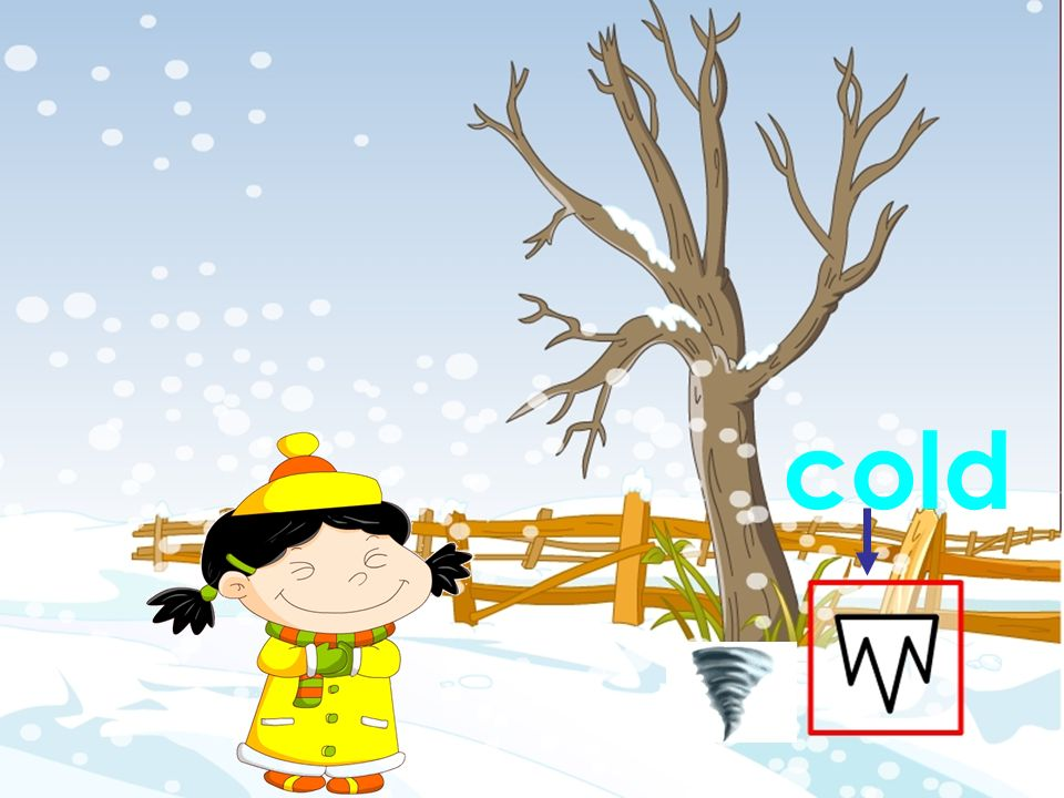 cold 本资料来自于资源最齐全的21世纪教育网www.21cnjy.com