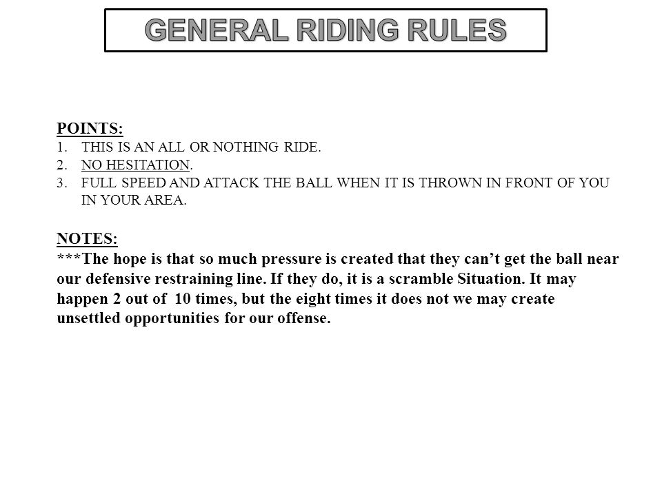 GENERAL RIDING RULES POINTS: NOTES: