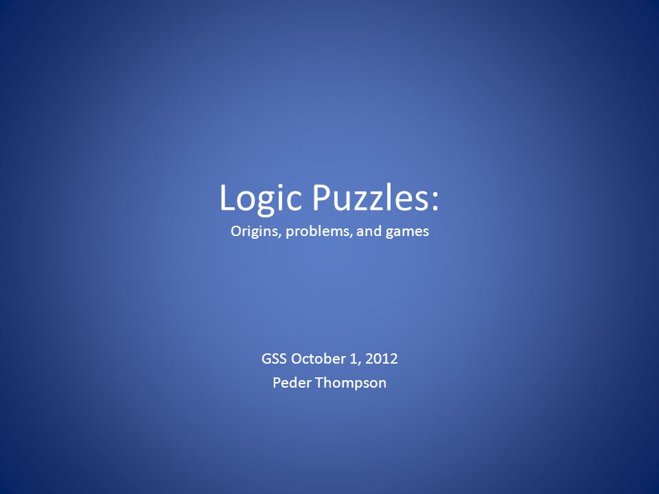 Logic Puzzles: Origins, problems, and games