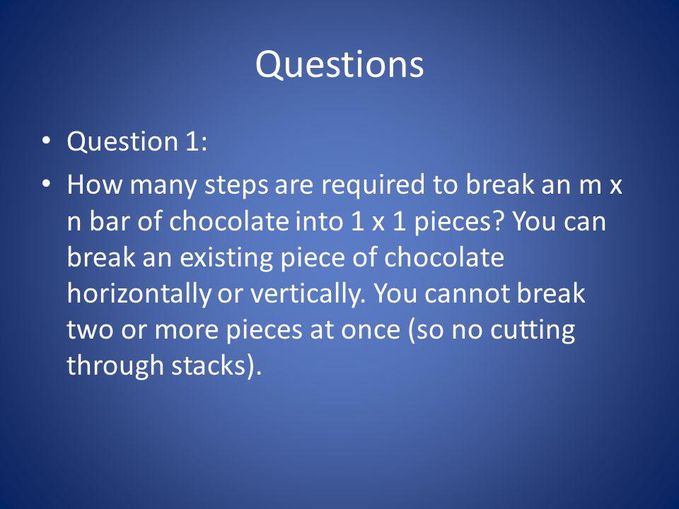 Questions Question 1:
