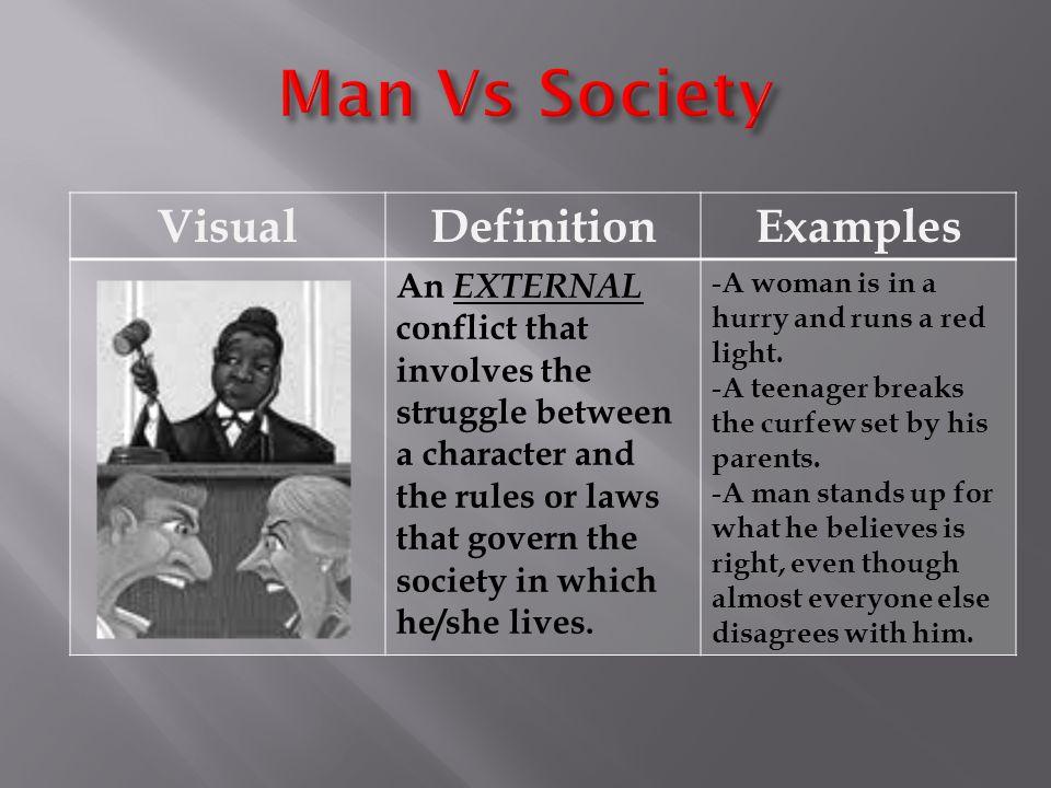 Man Vs Society Visual Definition Examples