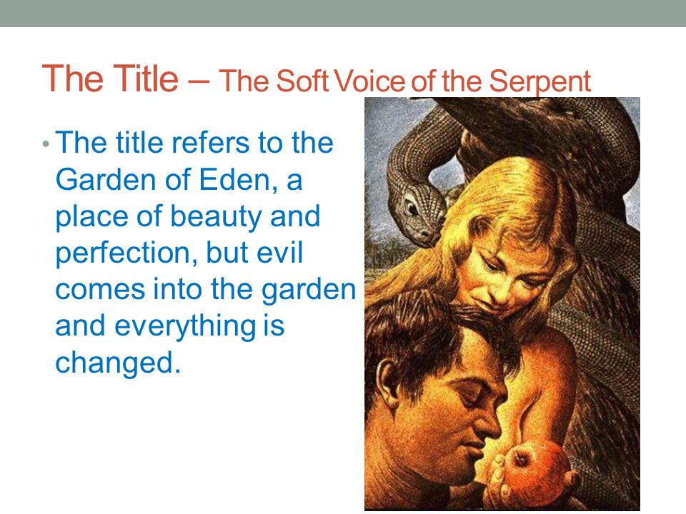 The Title – The Soft Voice of the Serpent