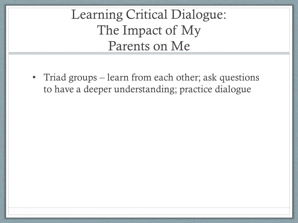 Learning Critical Dialogue: The Impact of My Parents on Me