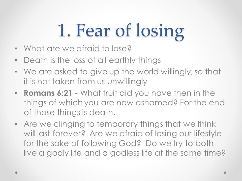 1. Fear of losing What are we afraid to lose
