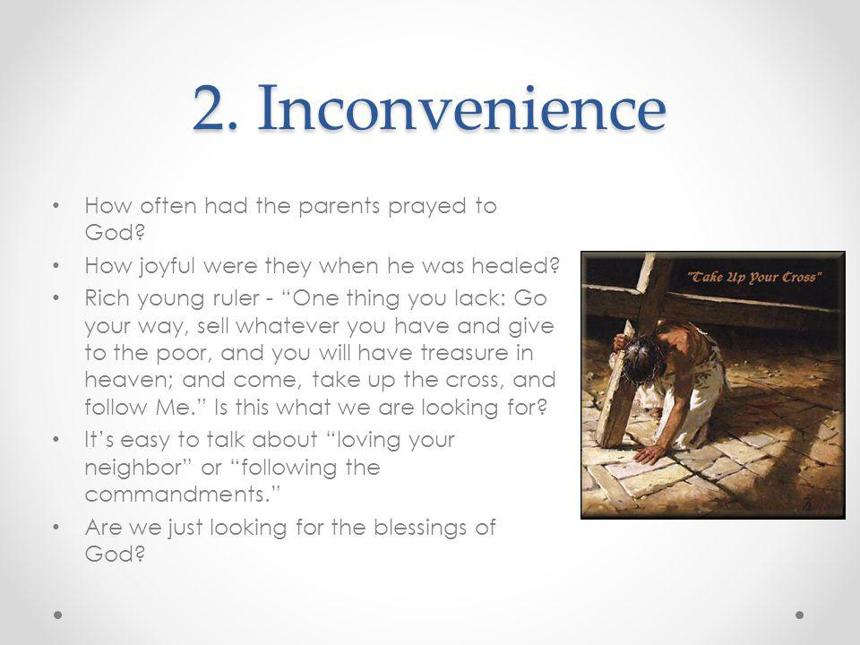 2. Inconvenience How often had the parents prayed to God