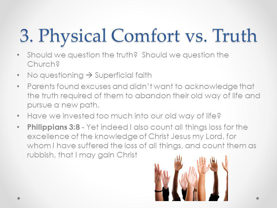 3. Physical Comfort vs. Truth
