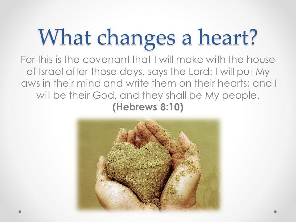 What changes a heart