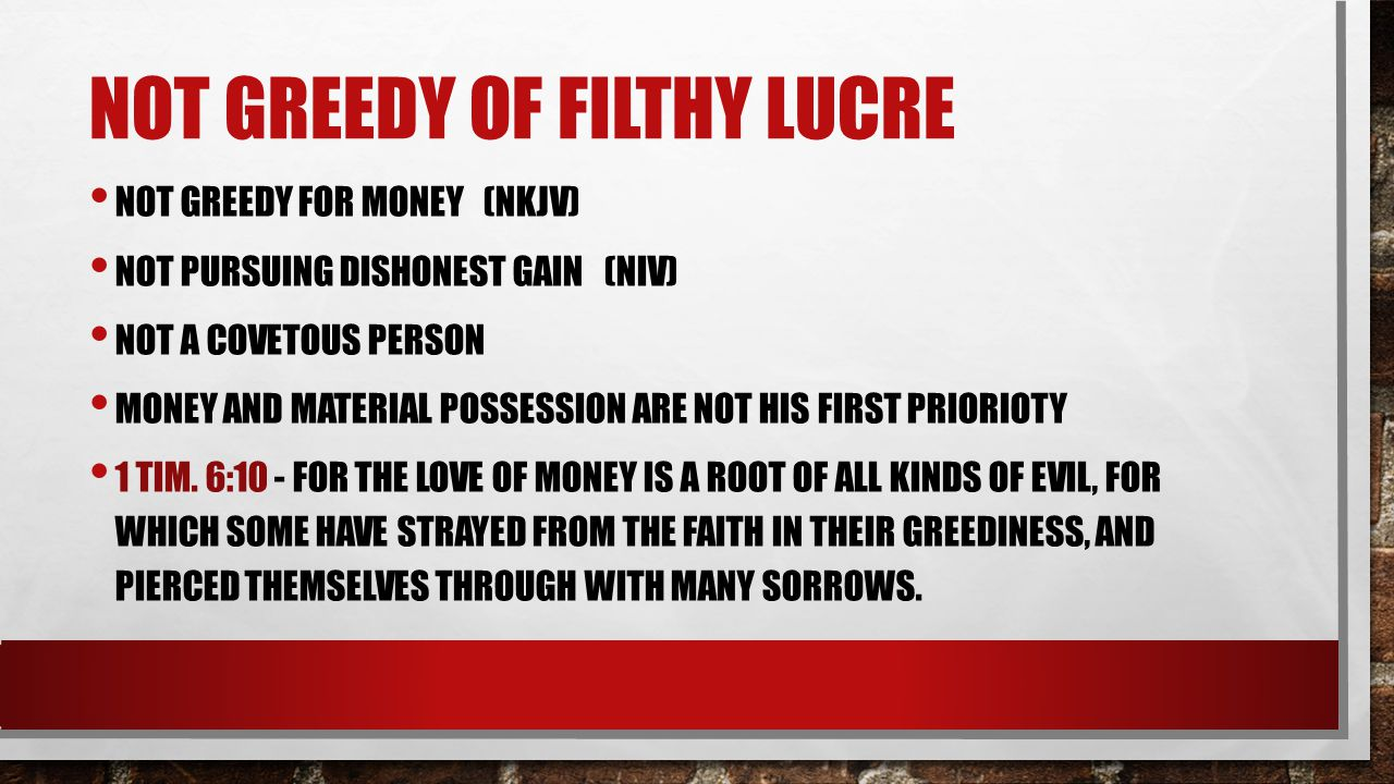 Not greedy of filthy lucre