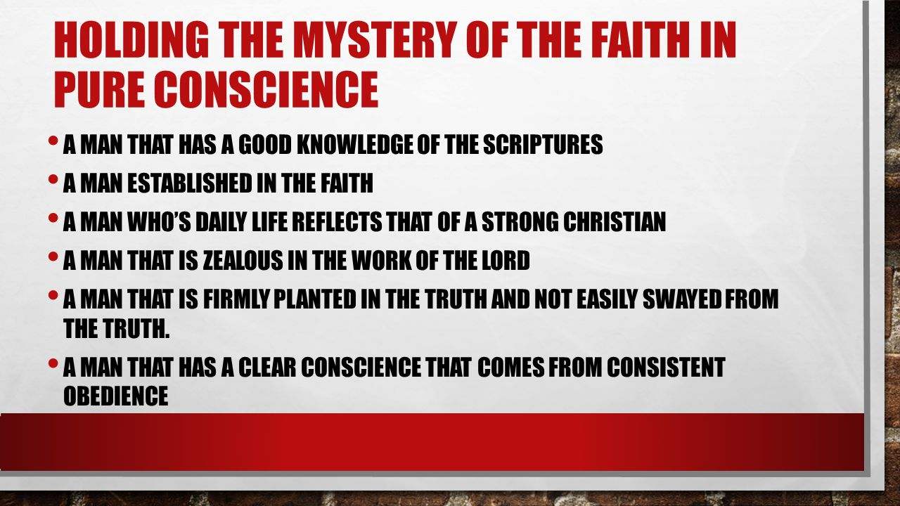 Holding the mystery of the faith in pure conscience