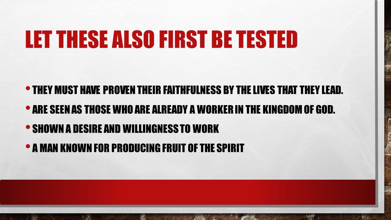 Let these also first be tested