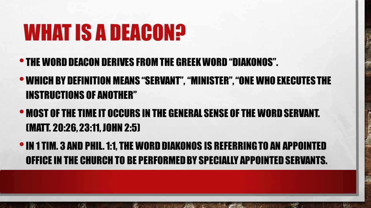 What is a Deacon The word deacon derives from the greek word diakonos .