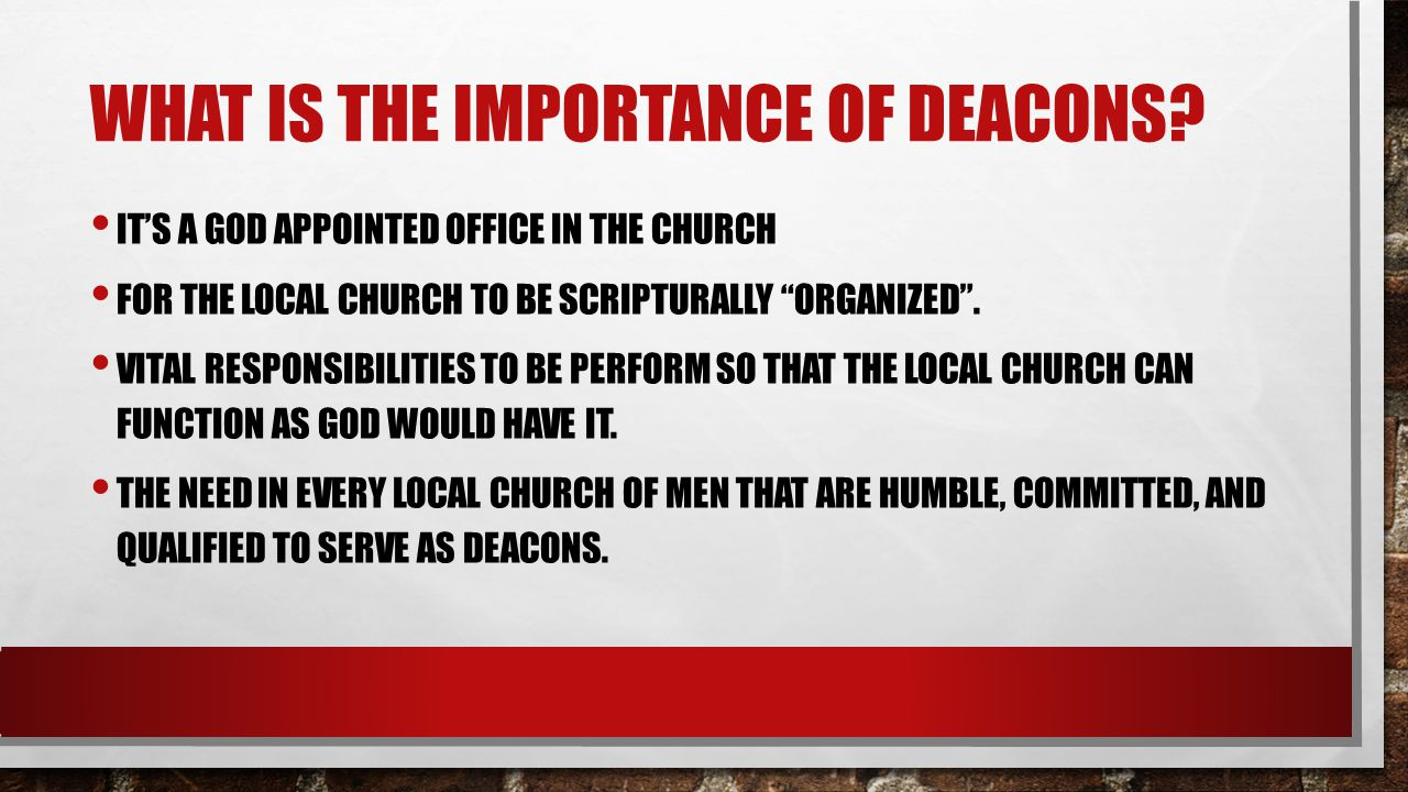 What is the importance of deacons