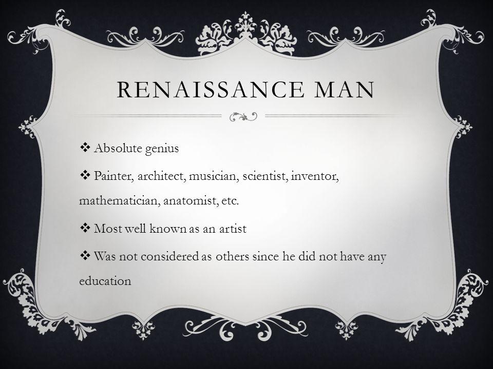 Renaissance man Absolute genius