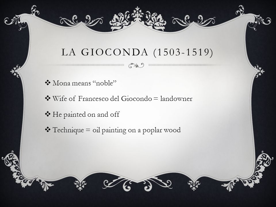 La Gioconda (1503-1519) Mona means noble