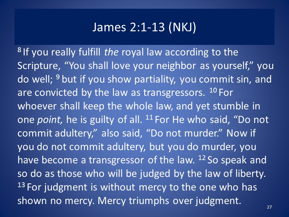 James 2:1-13 (NKJ)