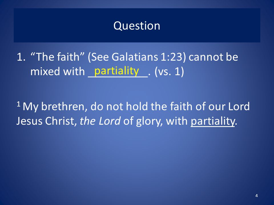 Question The faith (See Galatians 1:23) cannot be mixed with __________. (vs. 1)