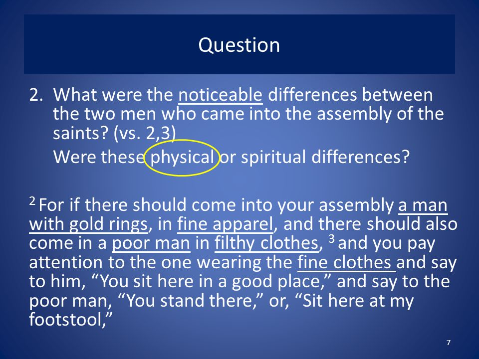 Question What were the noticeable differences between the two men who came into the assembly of the saints (vs. 2,3)