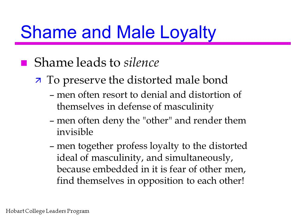 Shame and Male Loyalty Shame leads to silence