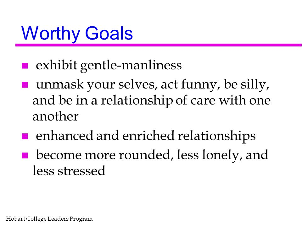 Worthy Goals exhibit gentle-manliness