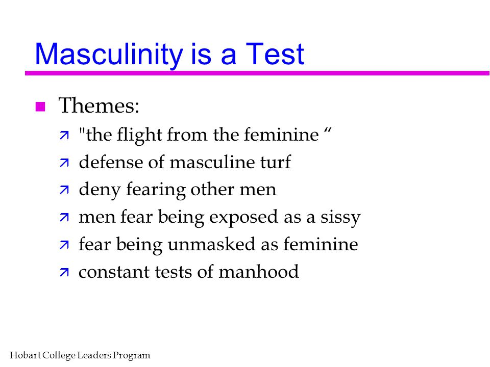 Masculinity is a Test Themes: the flight from the feminine
