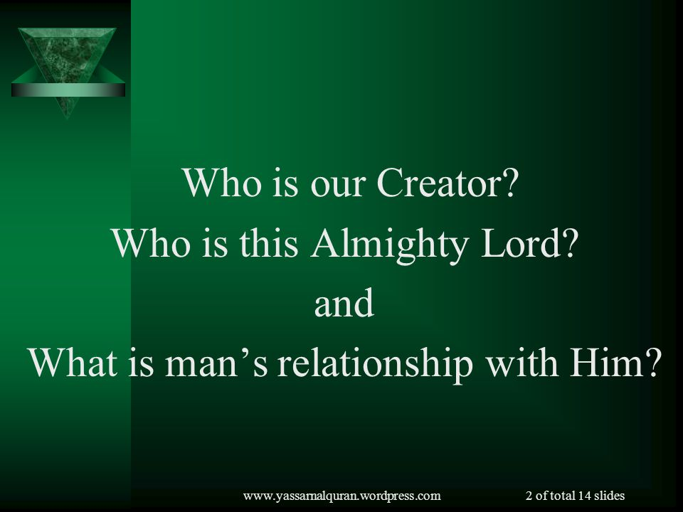 Who is this Almighty Lord and What is man's relationship with Him