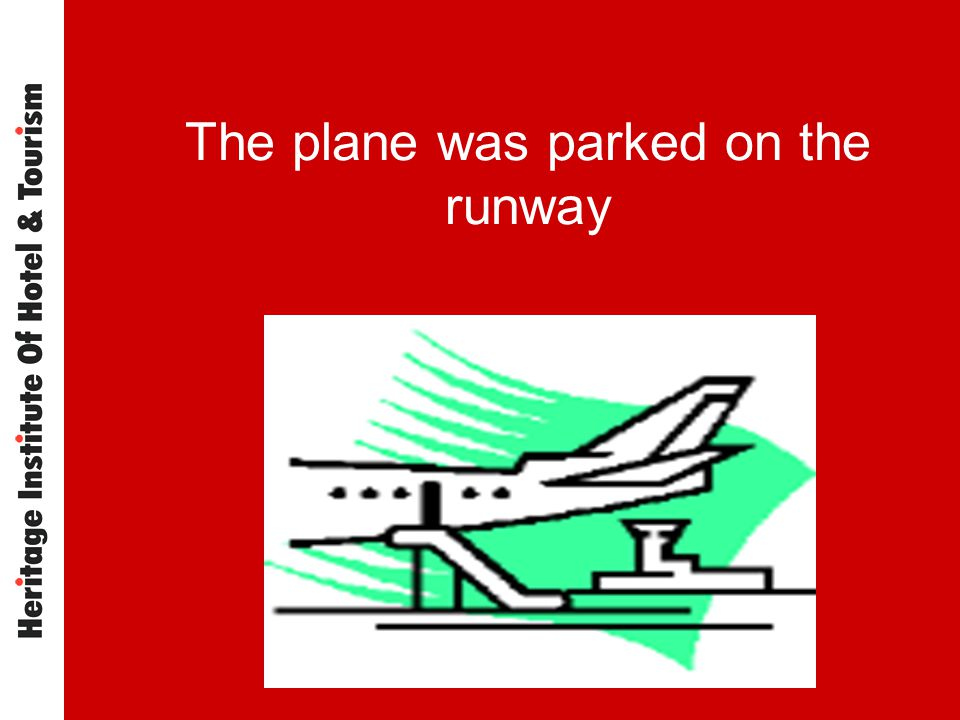 The plane was parked on the runway