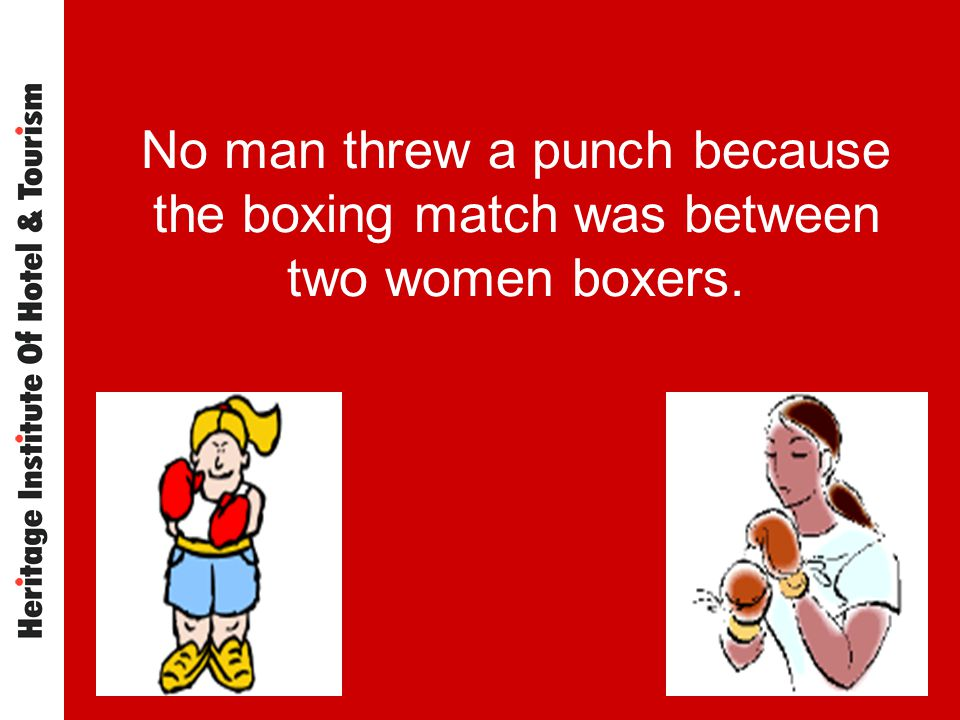 No man threw a punch because the boxing match was between two women boxers.