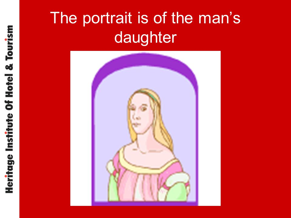 The portrait is of the man's daughter