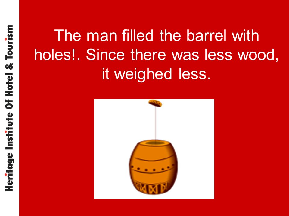 The man filled the barrel with holes