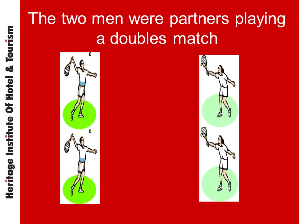 The two men were partners playing a doubles match