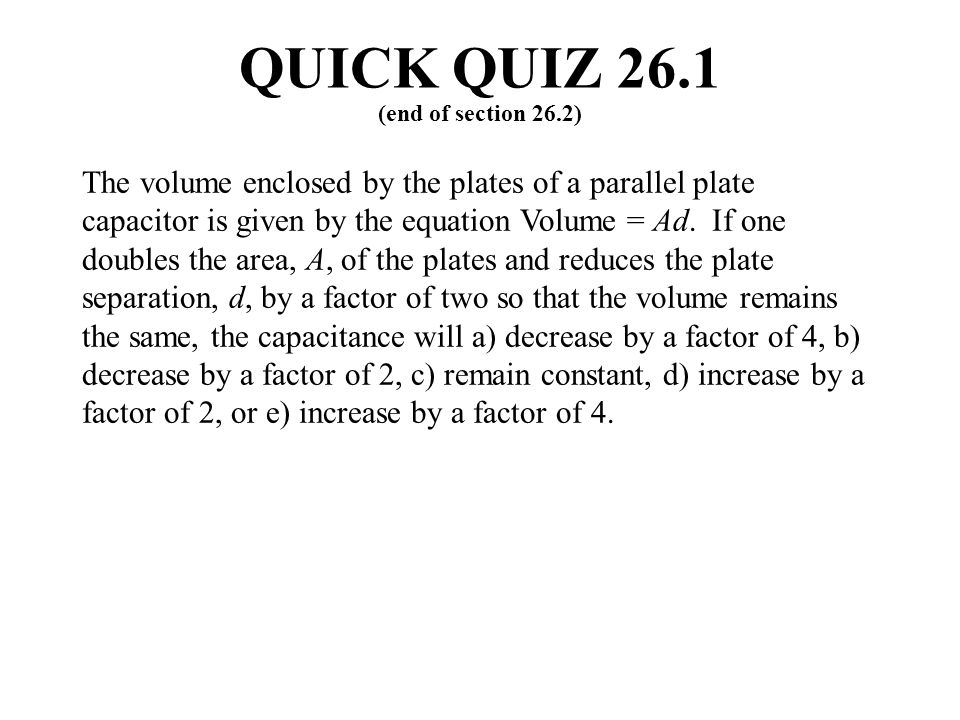QUICK QUIZ 26.1 (end of section 26.2)