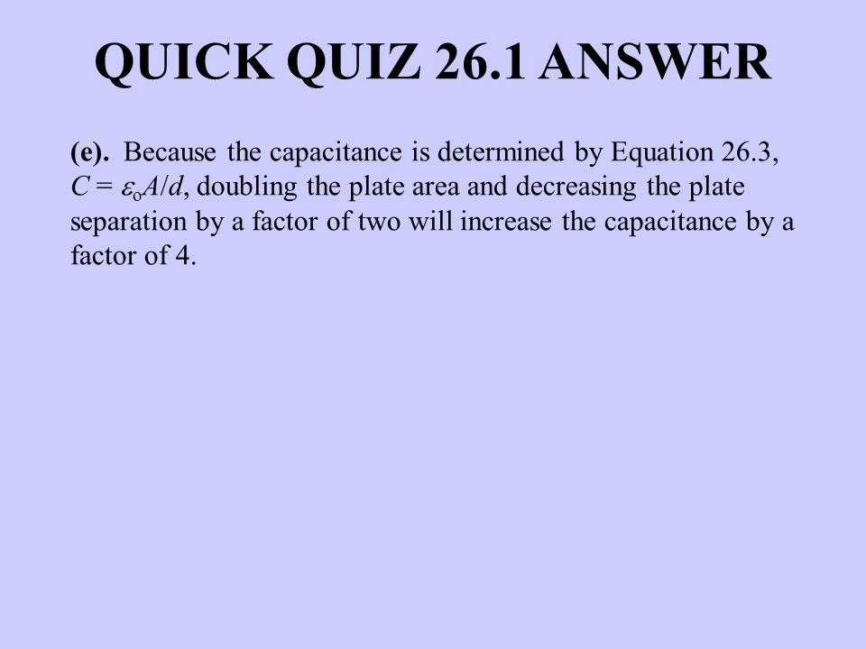 QUICK QUIZ 26.1 ANSWER