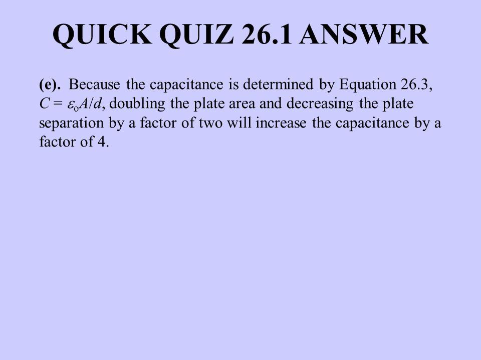 QUICK QUIZ 26.1 ANSWER