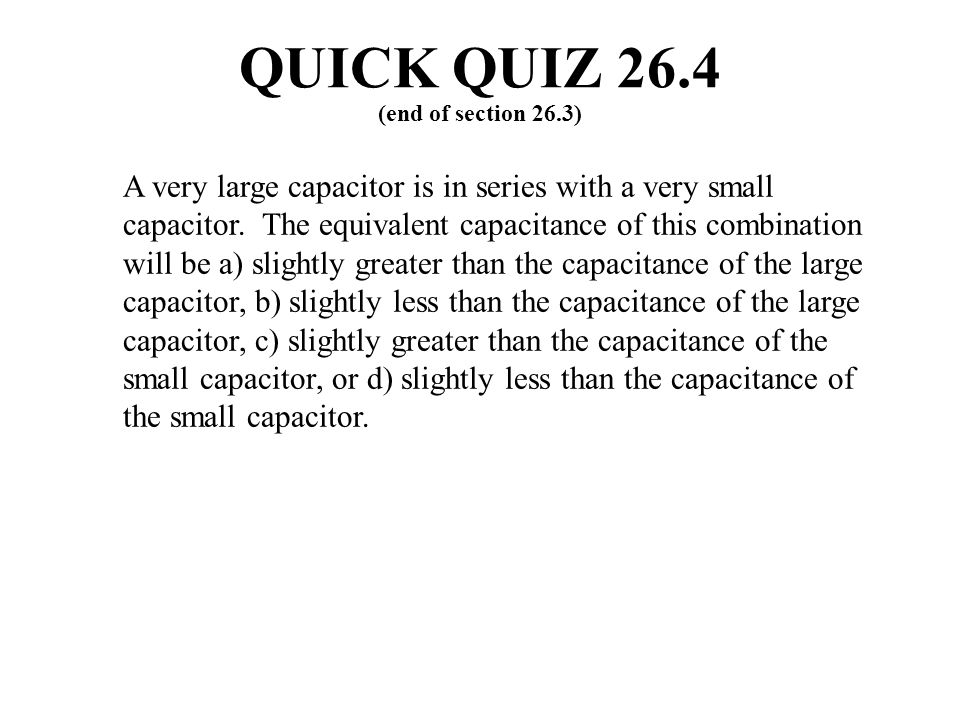QUICK QUIZ 26.4 (end of section 26.3)