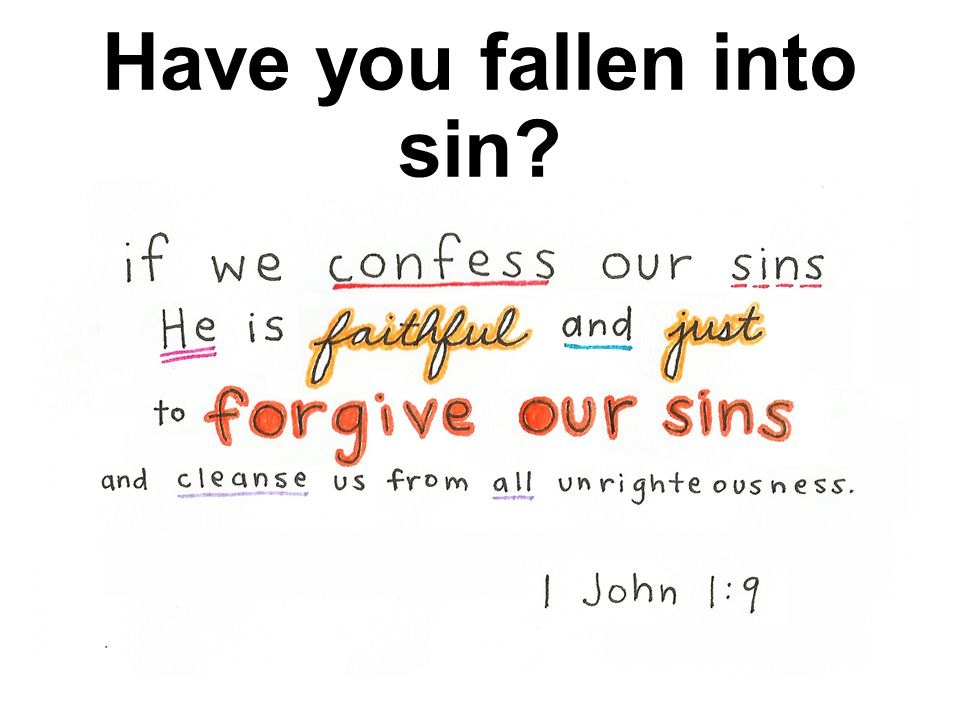 Have you fallen into sin