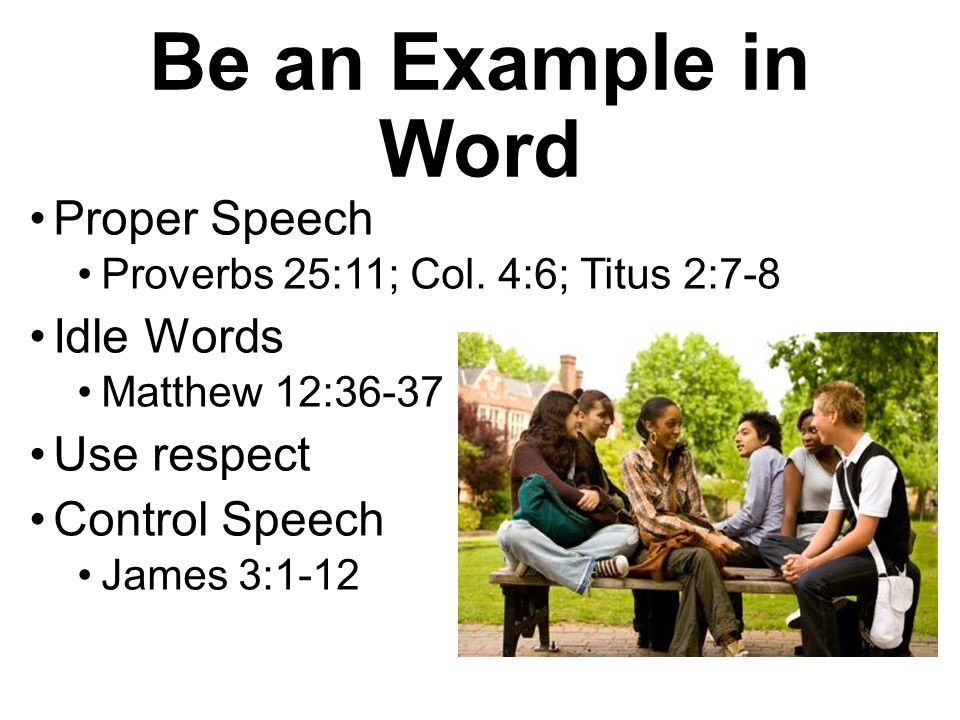 Be an Example in Word Proper Speech Idle Words Use respect