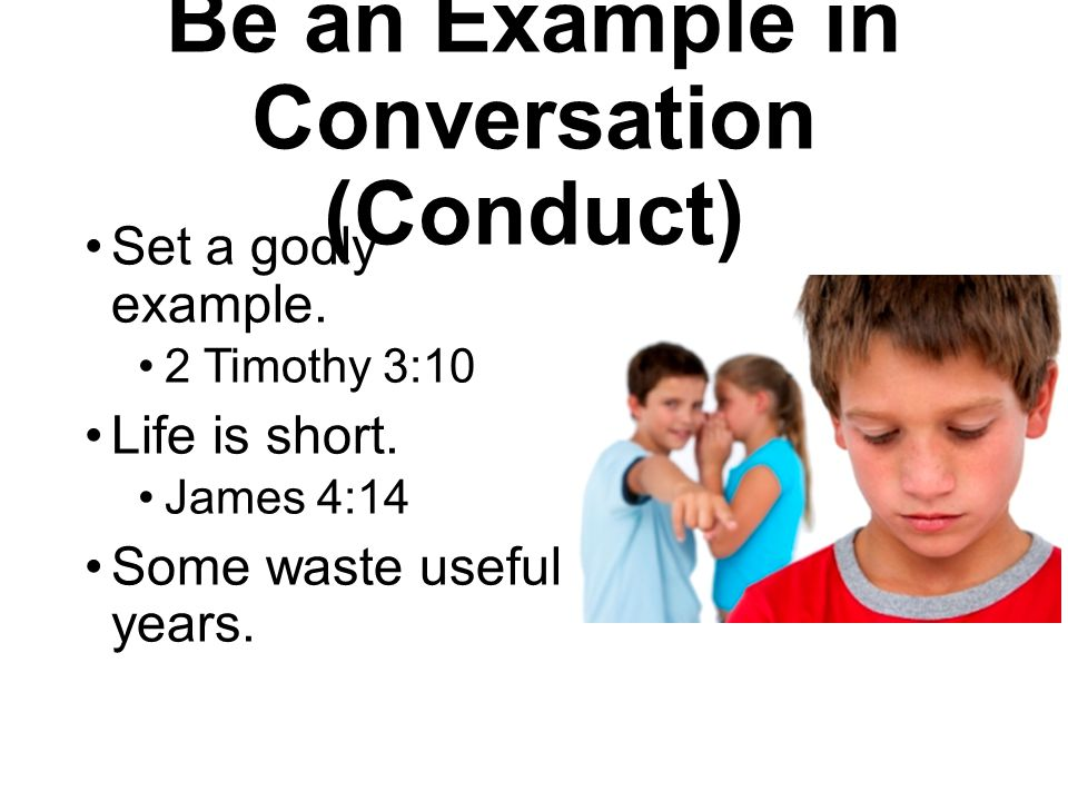 Be an Example in Conversation (Conduct)