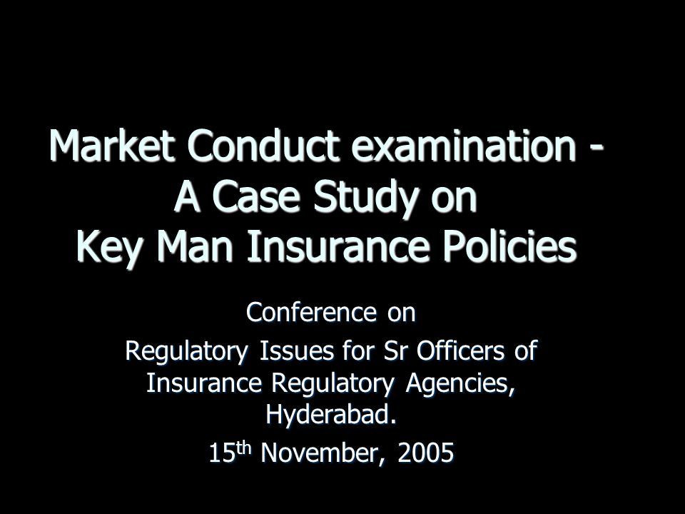 Market Conduct examination - A Case Study on Key Man Insurance Policies