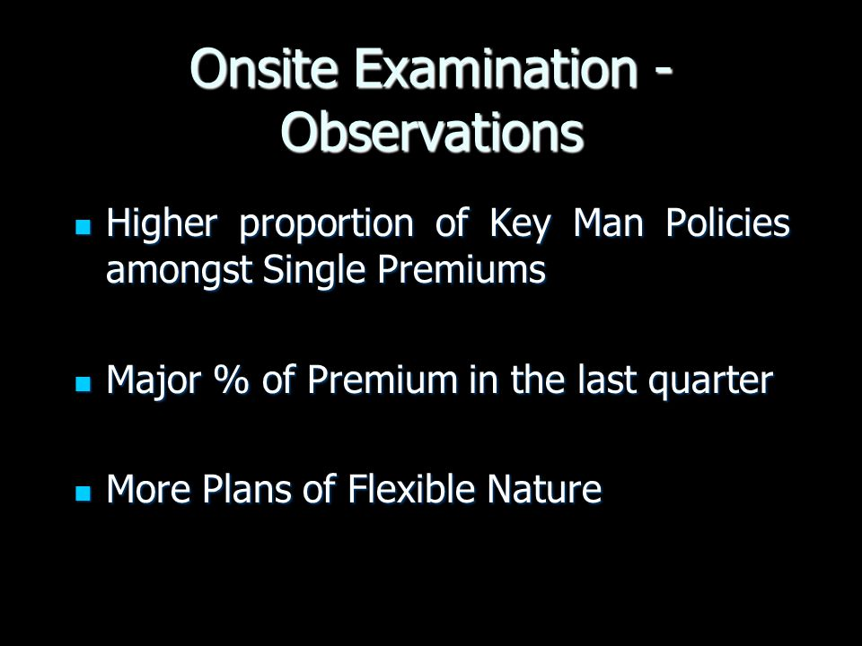 Onsite Examination - Observations