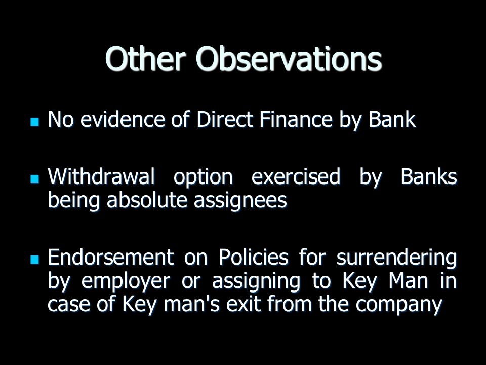 Other Observations No evidence of Direct Finance by Bank